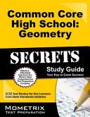Common Core High School Geometry Secrets Study Guide Book