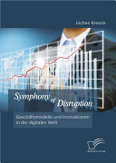 """Symphony of Disruption: Gesch""""ftsmodelle und Innovationen in der digitalen Welt"""