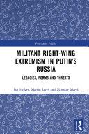Militant Right-Wing Extremism in Putin's Russia [Pdf/ePub] eBook