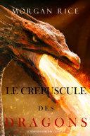 Pdf Le Crepuscule des Dragons (Le Temps des Sorciers — Tome Six) Telecharger