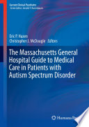The Massachusetts General Hospital Guide To Medical Care In Patients With Autism Spectrum Disorder Book PDF