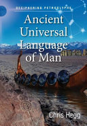 Ancient Universal Language Of Man Deciphering Petroglyphs