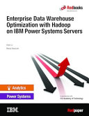 Enterprise Data Warehouse Optimization with Hadoop on IBM Power Systems Servers