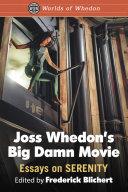 Joss Whedon's Big Damn Movie