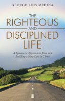 The Righteous and Disciplined Life
