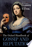 """The Oxford Handbook of Gossip and Reputation"" by Francesca Giardini, Rafael Wittek"