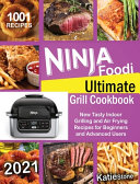 Ninja Foodi Ultimate Grill Cookbook