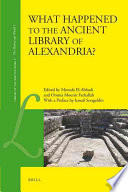 What Happened to the Ancient Library of Alexandria?