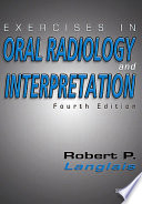 """""""Exercises in Oral Radiology and Interpretation E-Book"""" by Robert P. Langlais"""