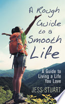 A Rough Guide To A Smooth Life