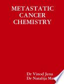 METASTATIC CANCER CHEMISTRY