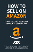 Pdf How to Sell on Amazon (Start Selling Your Own Products On Amazon) Telecharger