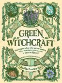 Green Witchcraft. Как открыть для себя магию цветов, трав, деревьев, кристаллов и многое другое Pdf/ePub eBook