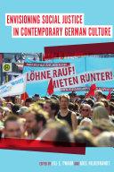 Envisioning Social Justice in Contemporary German Culture