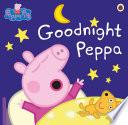 Peppa Pig  Goodnight Peppa Book
