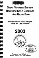 Great Northern Brewers Homebrew Style Guidelines and Recipe Book