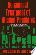 Behavioral Treatment of Alcohol Problems Book