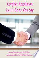 Conflict Resolution: Let It Be As You Say