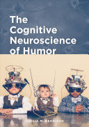 The Cognitive Neuroscience of Humor