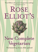 Rose Elliot s New Complete Vegetarian