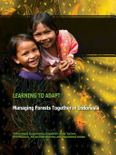 Learning to Adapt: Managing Forests Together in Indonesia