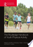 """The Routledge Handbook of Youth Physical Activity"" by Timothy Brusseau, Stuart Fairclough, David Lubans"