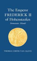 The Emperor Frederick II of Hohenstaufen  Immutator Mundi Book