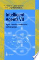 Intelligent Agents Vii Agent Theories Architectures And Languages