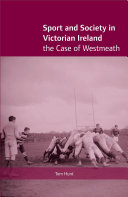 Sport And Society In Victorian Ireland