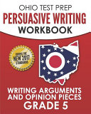 Ohio Test Prep Persuasive Writing Workbook Grade 5