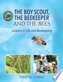 The Boy Scout, the Beekeeper and the Bees  : Lessons in Life and Beekeeping