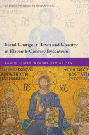 Social Change in Town and Country in Eleventh-Century Byzantium [Pdf/ePub] eBook
