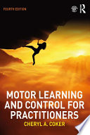 """Motor Learning and Control for Practitioners"" by Cheryl A. Coker"