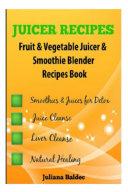 Juicer Recipes Fruit   Vegetable Juicer   Smoothie Blender Recipes Book