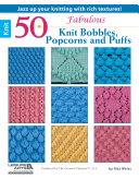 50 Fabulous Knit Bobbles  Popcorns and Puffs
