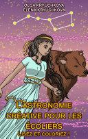 Pdf L'astronomie créative pour les écoliers. Lisez et coloriez ! Telecharger