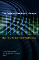 The Collaborative Public Manager: New Ideas for the ...