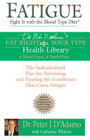 Fatigue  Fight It with the Blood Type Diet Book PDF
