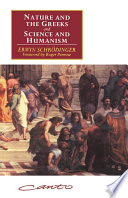 Nature and the Greeks  and  Science and Humanism