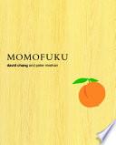 """Momofuku: A Cookbook"" by David Chang, Peter Meehan"