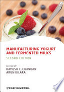 """Manufacturing Yogurt and Fermented Milks"" by Ramesh C. Chandan, Arun Kilara"