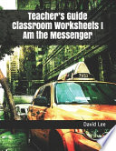 Teacher's Guide Classroom Worksheets I Am the Messenger