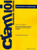 Outlines and Highlights for Electronic Media Law and Regulation by Kenneth C Creech  Isbn