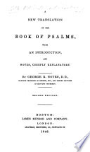 A New Translation Of The Books Of Psalms With An Introduction And Notes Chiefly Explanatory By George R Noyes Second Edition