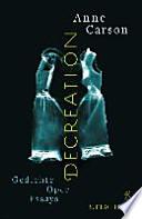 Decreation  : Gedichte, Oper, Essays