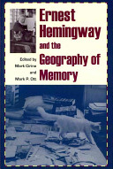 Ernest Hemingway And The Geography Of Memory Book