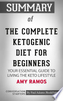 Summary of The Complete Ketogenic Diet for Beginners: Your Essential Guide to Living the Keto Lifestyle