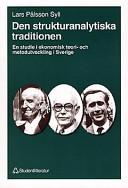 Den strukturanalytiska traditionen: en studie i ekonomisk teori- och metodutveckling i Sverige