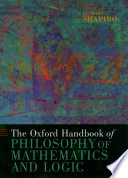 The Oxford Handbook of Philosophy of Mathematics and Logic Book