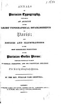 Annals of Parisian Typography, Containing an Accaunt of the Earlist Typographical Establishments of Paris